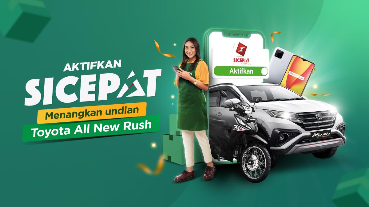 Aktifkan SiCepat & menangkan undian  Hadiah utama Toyota All New Rush