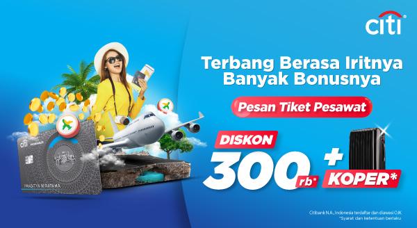 Pesan Tiket Pesawat Bonusnya Luar Biasa dengan Promo Citibank!