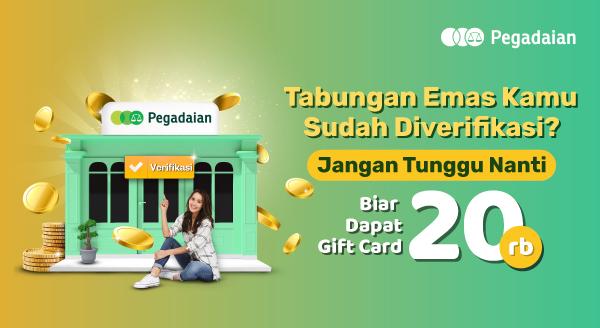 Nabung Emas Tanpa Batas dengan Verifikasikan Tabungan Emas di Kantor Pegadaian, Bonus Gift Card!