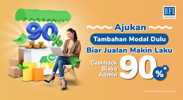 Pinjaman Modal BFI Finance, Promo Cashback 90% Biaya Admin