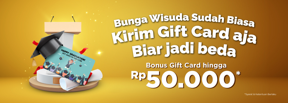 Kirim Tokopedia Gift Card EDISI GRADUATION, Bonus Tokopedia Gift Card Buatmu hingga 50rb!