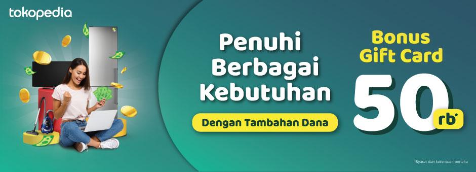 Promo Pinjaman Online: Ajukan Tambahan Dana, Bonus Tokopedia Gift Card 50rb!