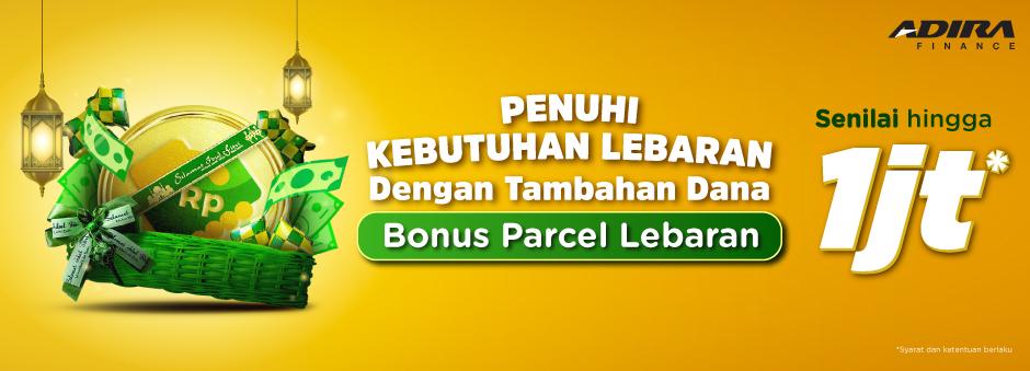 Dapatkan Parcel Lebaran dari Pengajuan Tambahan Dana Adira Finance!
