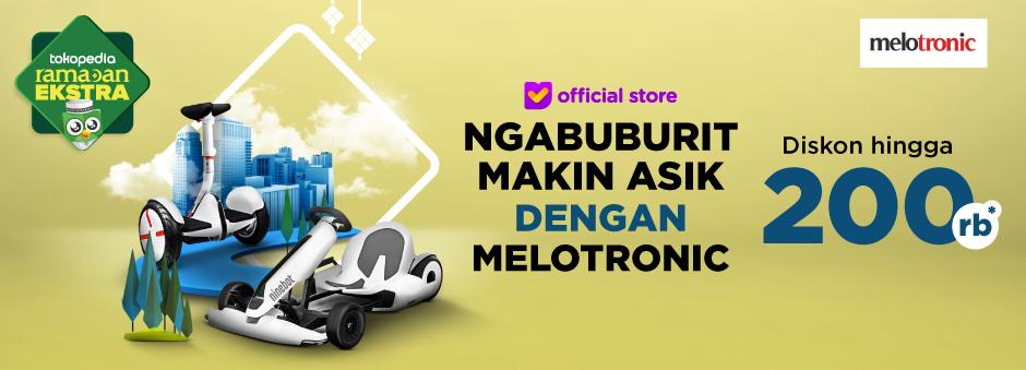 Jalan-jalan Jadi Makin Seru dengan Produk Dari Melotronic. Diskon 2% Hingga Rp200.000