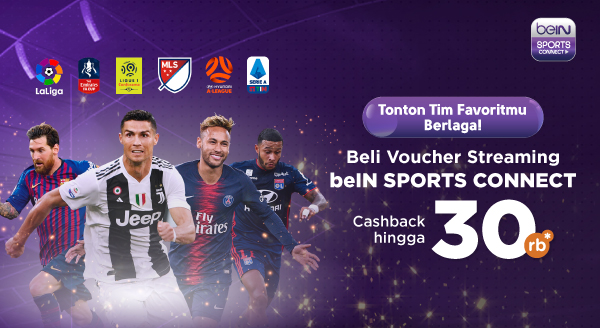 Promo Streaming beIN SPORTS CONNECT, Ada Cashback Nih!