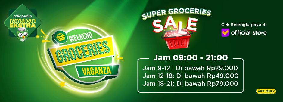 Nantikan Super Sale Weekend Groceries Vaganza di Official Store