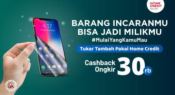 Tukar Tambah Pakai Home Credit, Cashback Ongkir 30rb