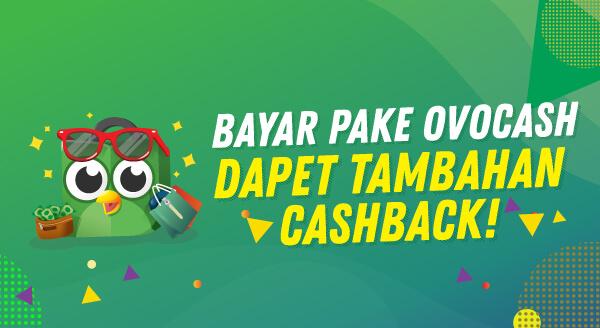 Bayar dengan OVO Cash dapet extra cashback!