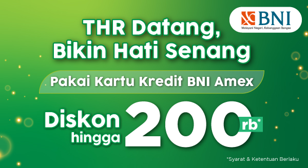Nikmati Diskon Rp200.000 Pakai Kartu Kredit BNI Amex