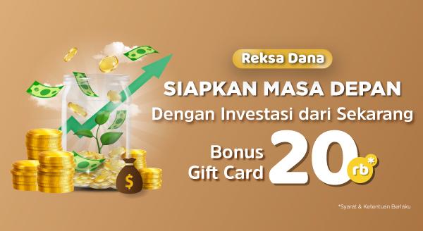 Mulai Investasi Reksa Dana Hari Ini, Bonus Gift Card Rp20.000!