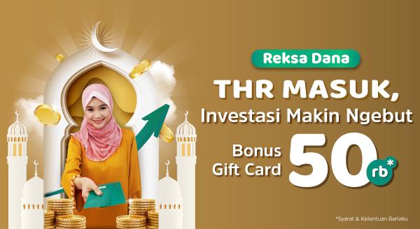 Sisihkan THR untuk Investasi Reksa Dana, Dapatkan Bonus Gift Card Rp50.000!