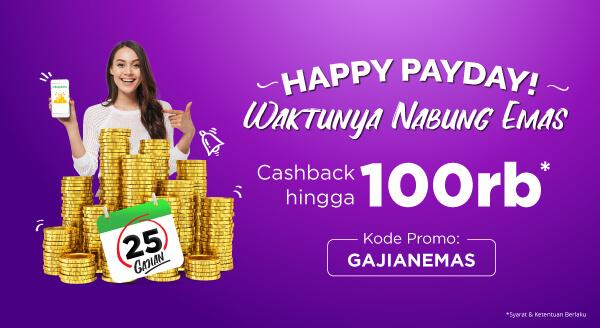 Gajian, Saatnya Nabung Emas! Cashback Hingga Rp100.000.
