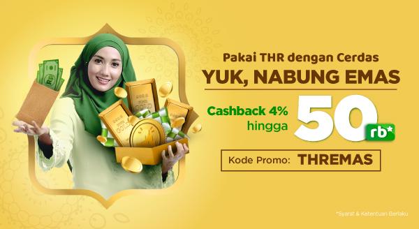 Dapat THR, Saatnya Nabung Emas! Cashback Hingga Rp50.000.
