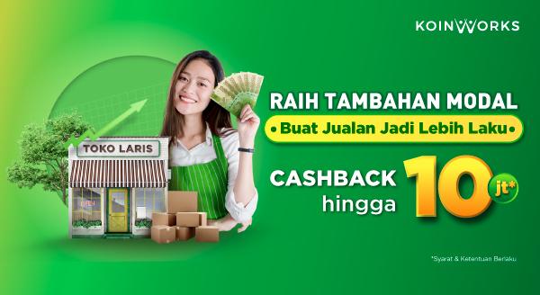 Ajukan Tambahan Modal Koinworks Raih Cashback Hingga Rp10 juta