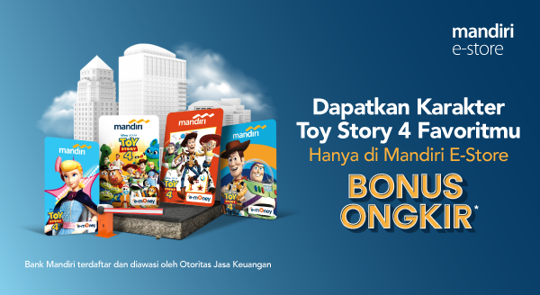 Dapatkan Koleksi Spesial Toy Story 4 Di Mandiri E-Store. Gratis Ongkir!