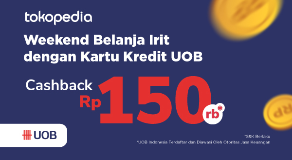 Belanja di Tokopedia Dapatkan Cashback Rp 150.000!