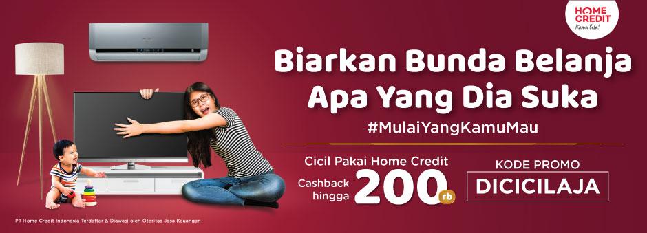 Pakai Home Credit, Bayarnya Dicicil, dan Dapat Cashback!