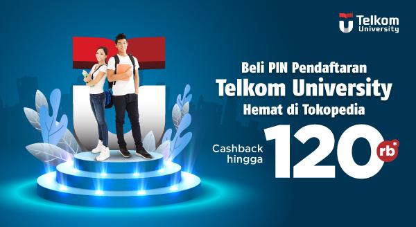 Beli PIN Pendaftaran Telkom University, Cashback s.d Rp120 rb