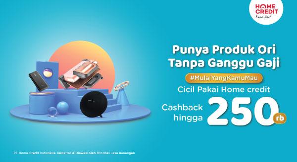 Cicil Pakai Home Credit, Dapatkan Cashback hingga 250rb!