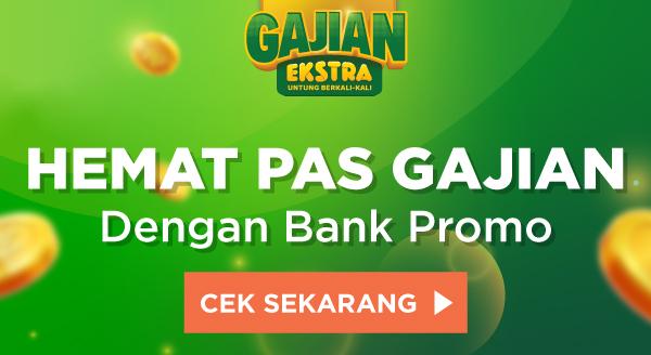 Gajian Ekstra dengan promo hingga Rp150,000 dari Bank Partner.
