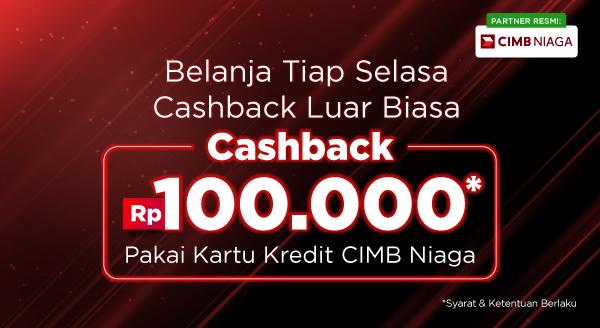 Harga Cashback Rp100.000 Setiap Selasa Pakai Kredit CIMB