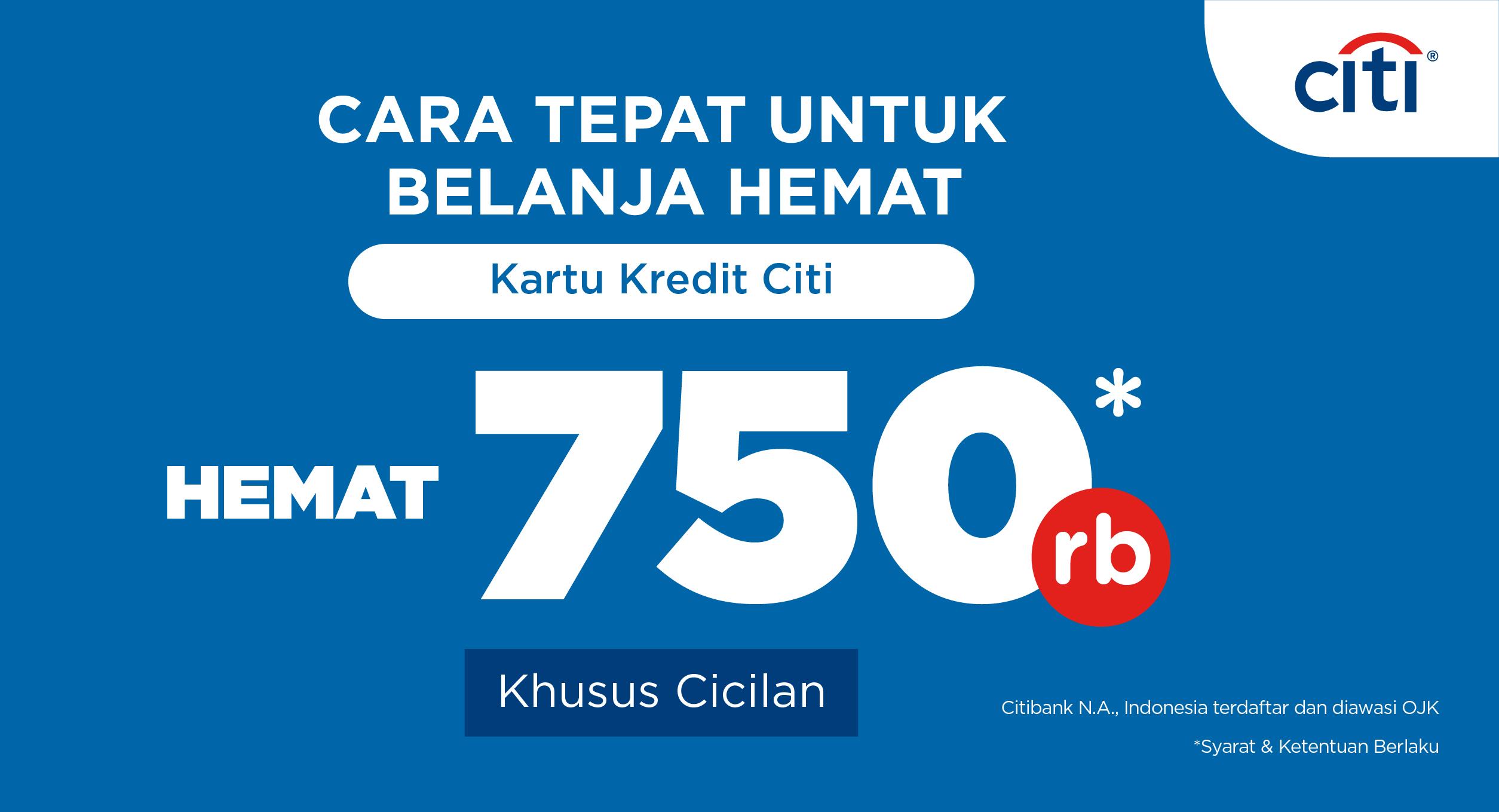 Harga Cicilan Hemat dengan Diskon Rp750.000 dari Citiban