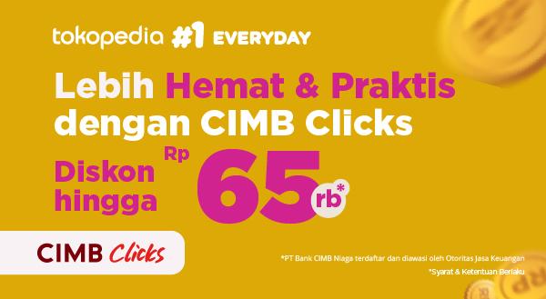 Hadiah Spesial Diskon 60% Hingga Rp 65.000 Pakai CIMB Clicks
