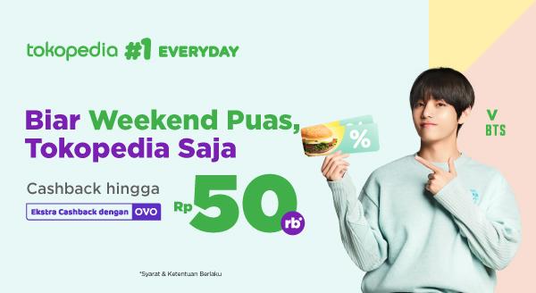 Biar Puas Weekend-an, Tokopedia Saja!