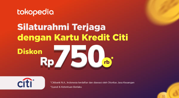 Belanja Hemat di Tokopedia dengan Diskon Rp 750.000 dari Citi