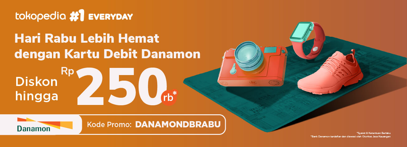 Warnai Hari Rabumu dengan Belanja di Tokopedia Dapatkan Diskon hingga Rp 250.000 dengan Kartu Debit Danamon!