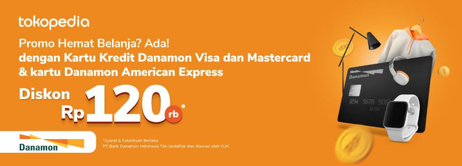 Belanja Seru di Tokopedia, Diskon Rp 120.000 dengan Kartu Kredit Danamon Visa, Mastercard, dan American Express!