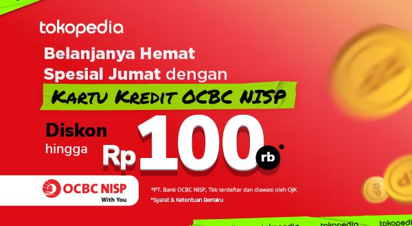 Belanja di Tokopedia Pakai Kartu Kredit OCBC NISP, Dapatkan Diskon Rp 100.000!