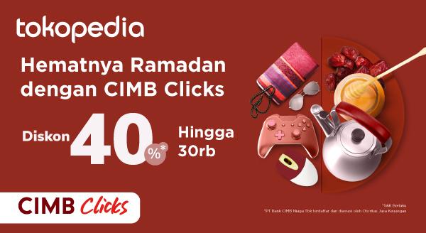 Belanja Selama Bulan Ramadan dengan CIMB Clicks, Dapatkan Diskon 40%!
