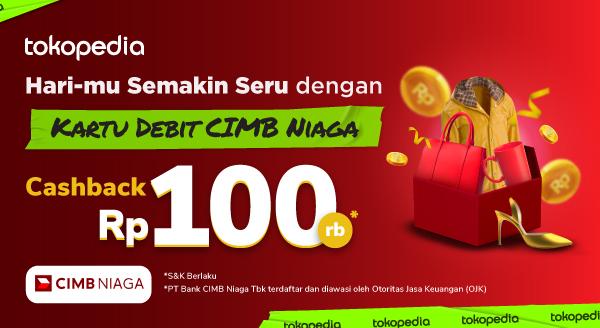 Belanja Lebih Hemat Dengan Kartu Debit CIMB Niaga, Cashback Rp100.000!