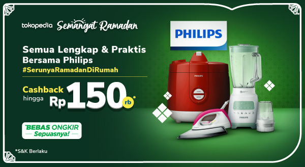 Serunya Ramadan di Rumah Bersama Philips Cashback s.d 150rb di Tokopedia