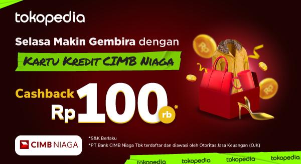 Belanja Terus Tanpa Harus Cemas dengan Kartu Kredit CIMB Niaga, Dapatkan Cashback Rp 100ribu!