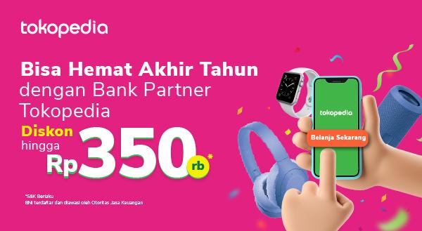 Hanya di Tokopedia! Belanja Semakin Hemat dengan Promo dari Bank Partner Selama Bulan Desember.