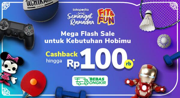 Mega Flash Sale untuk Kebutuhan Hobimu Cashback hingga 100 Ribu
