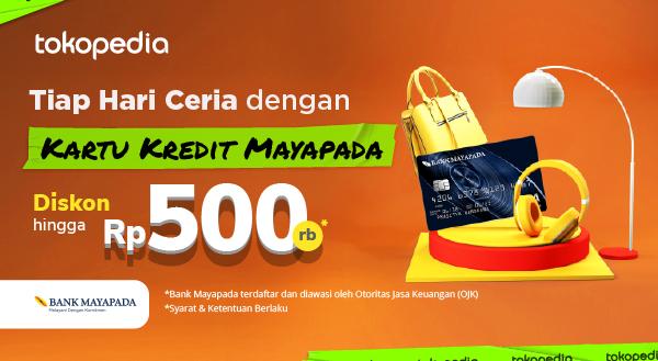Yuk, Pakai Belanja Setiap Hari Kartu Kredit Mayapada-mu di Tokopedia dan Dapatkan Diskon Hingga Rp 500ribu!