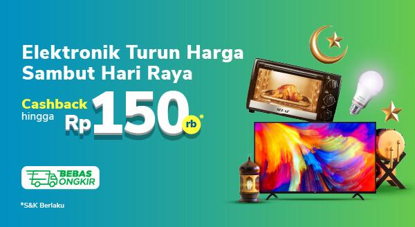 Promo Elektronik Rumah Lebaran Cashback Hingga 150rb di Tokopedia!