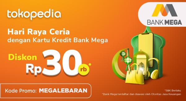 Promo Belanja Berasa Untungnya di Tokopedia, Diskon Rp 30.000 dengan Kartu Kredit Bank Mega