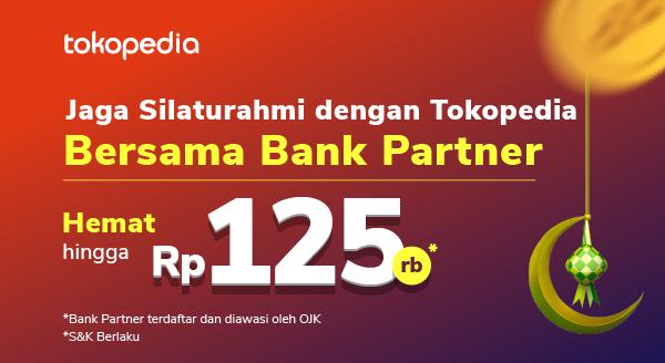 Jaga Silaturahmi dengan Keluargamu bersama Tokopedia dan Bank Partner!