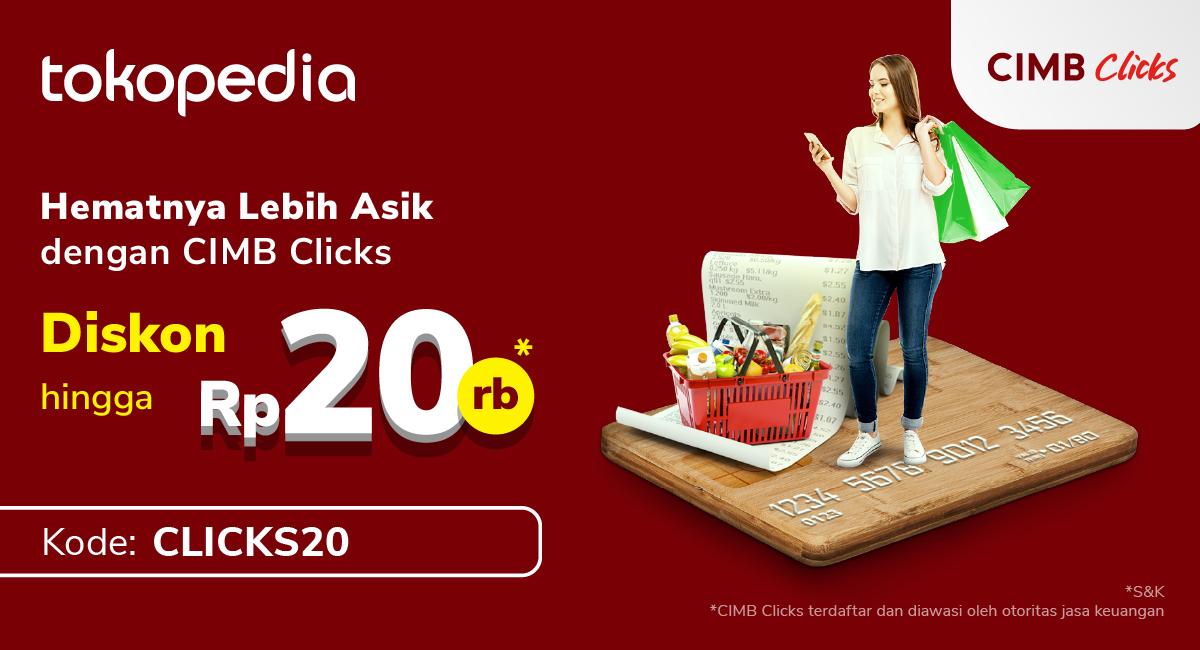 Hadiah Spesial Diskon 50% Hingga Rp 20.000 Pakai CIMB Clicks
