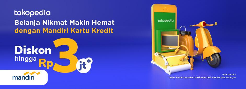Promo Setiap Hari Tiada Henti Dengan Mandiri Kartu Kredit Hanya di Tokopedia!