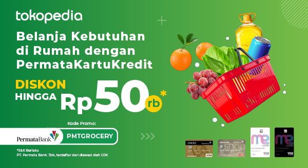 Belanja Groceries Tiap Hari Lebih Hemat dengan PermataKartuKredit Diskon hingga Rp 50,000 di Tokopedia!