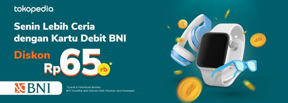 Belanja Lebih Hemat di Awal Pekan di Tokopedia! Dapatkan Diskon Rp 65ribu dengan BNI Debit!