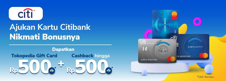 Apply Kartu Kredit Citibank Dapatkan Tokopedia Gift Card 500rb Dan Dana Kembali 500rb