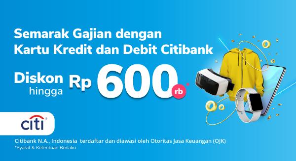 Spesial Untuk Anda Nasabah Setia Citibank, Saatnya Belanja Kebutuhan di Semarak Gajian Tokopedia dengan Kartu Kredit dan Debit Citibank Diskon hingga Rp 600ribu!