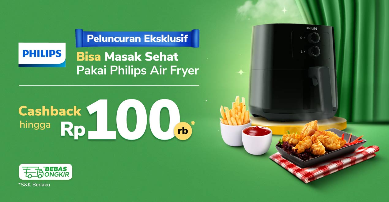 Philips Exclusive Launching Air Fryer Cashback Hingga 100rb di Tokopedia