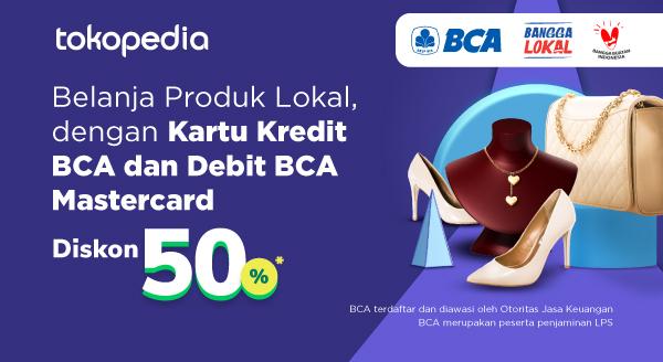 Belanja Produk Lokal Apapun Diskon 50% dengan Kartu Kredit BCA dan Debit BCA Mastercard!